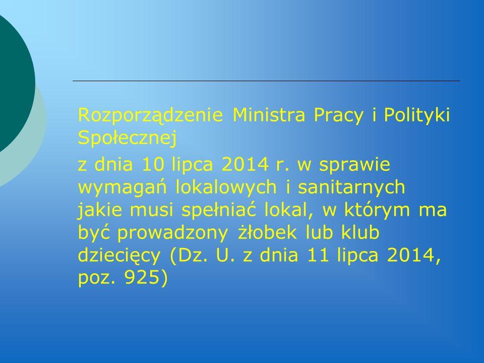 Rozporządzenie Ministra Pracy i Polityki Społecznej z dnia 10 lipca 2014 r. w sprawie wymagań lokalowych i sanitarnych jakie musi spełniać lokal, w kt