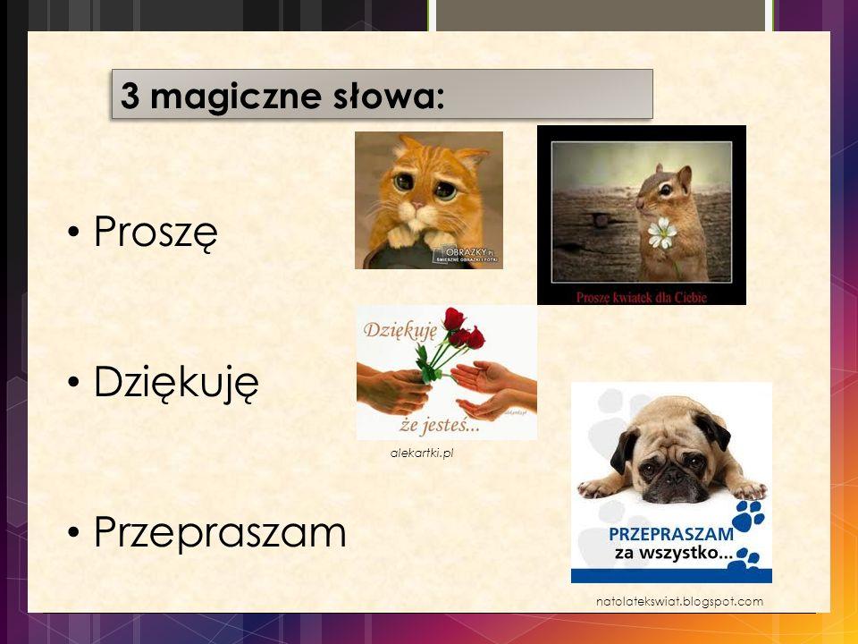 3 magiczne słowa: Proszę Dziękuję Przepraszam alekartki.pl natolatekswiat.blogspot.com