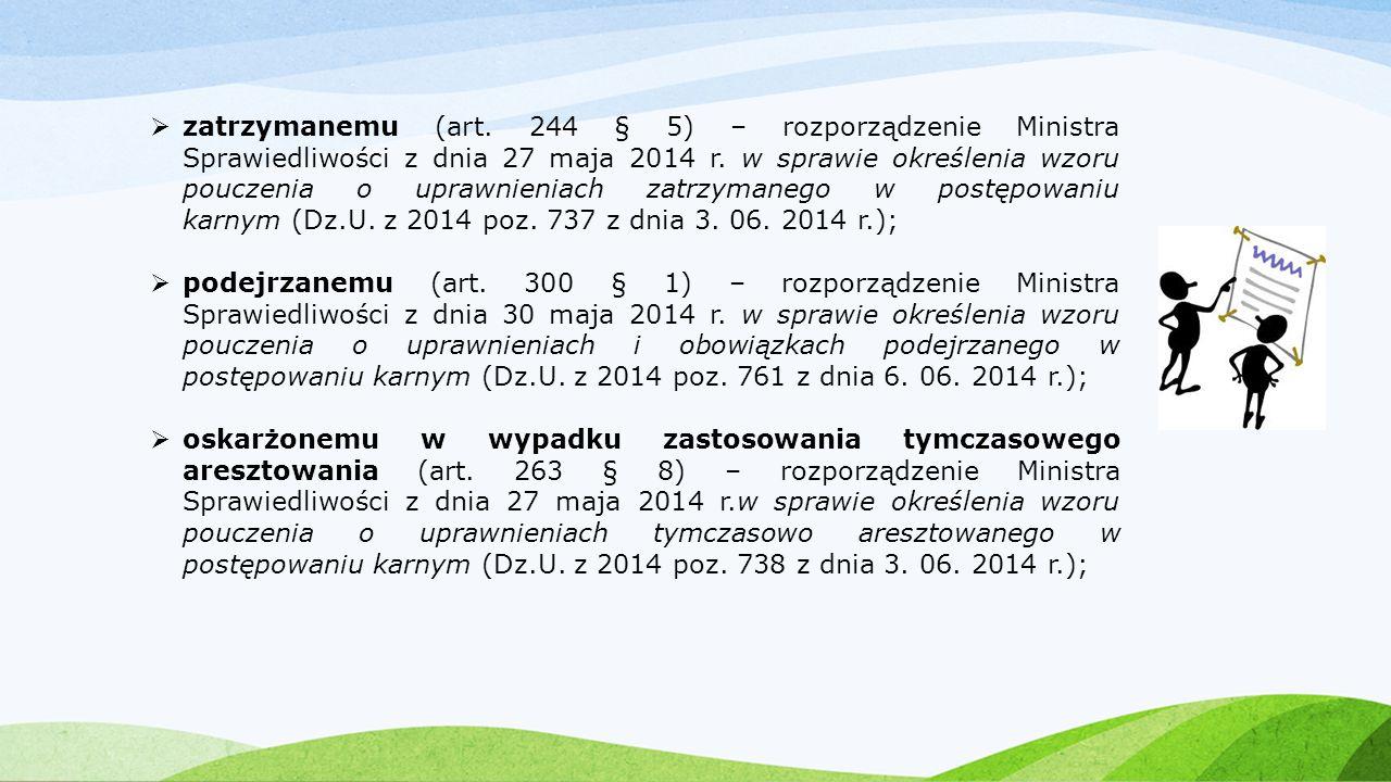  zatrzymanemu (art. 244 § 5) – rozporządzenie Ministra Sprawiedliwości z dnia 27 maja 2014 r. w sprawie określenia wzoru pouczenia o uprawnieniach za