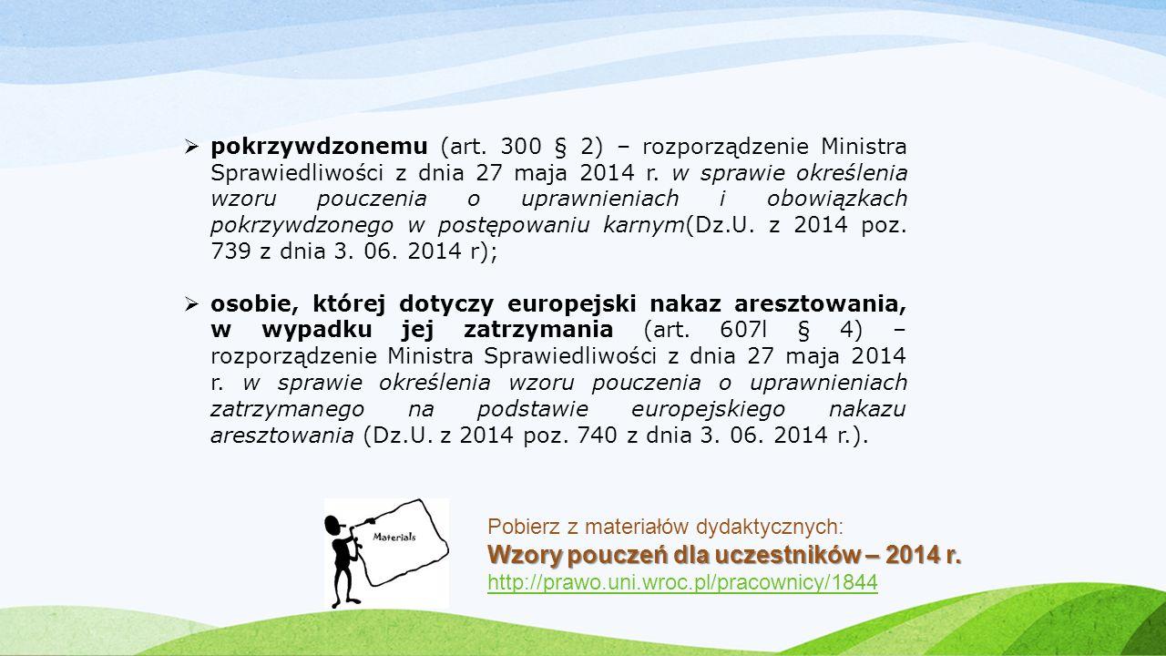  pokrzywdzonemu (art. 300 § 2) – rozporządzenie Ministra Sprawiedliwości z dnia 27 maja 2014 r. w sprawie określenia wzoru pouczenia o uprawnieniach