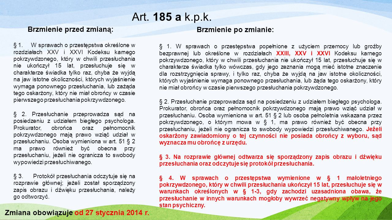 Art. 185 a k.p.k. Brzmienie przed zmianą: Brzmienie po zmianie: § 1. W sprawach o przestępstwa popełnione z użyciem przemocy lub groźby bezprawnej lub