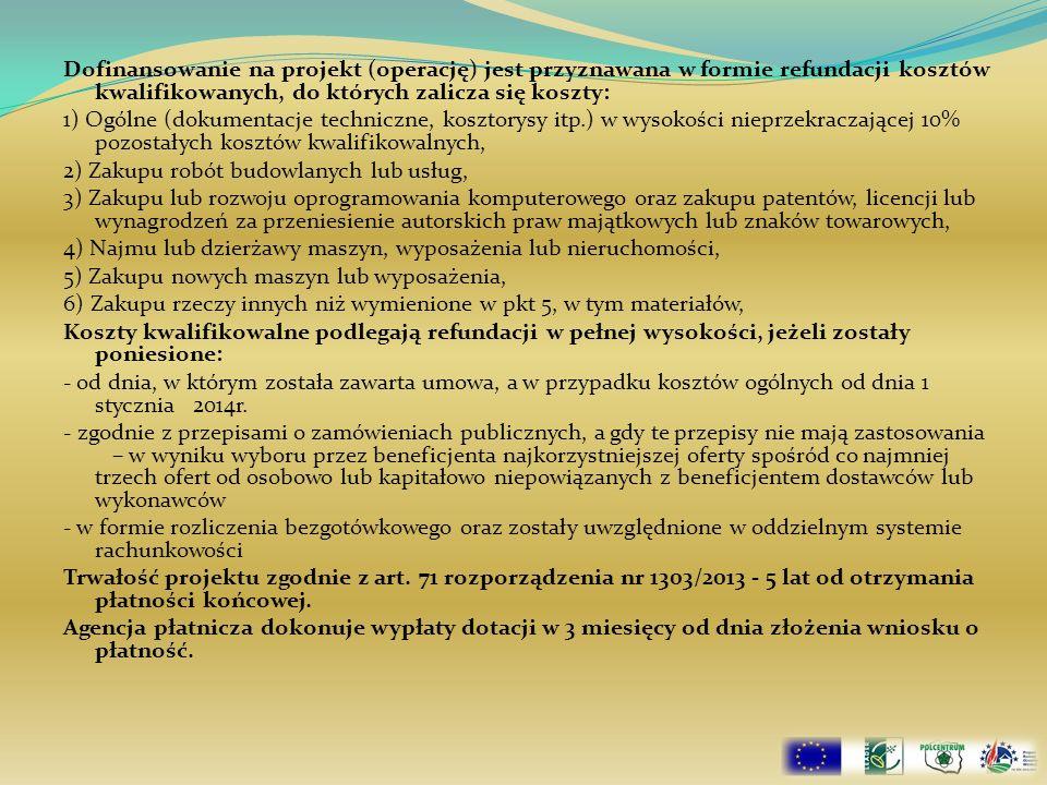 Dofinansowanie na projekt (operację) jest przyznawana w formie refundacji kosztów kwalifikowanych, do których zalicza się koszty: 1) Ogólne (dokumenta