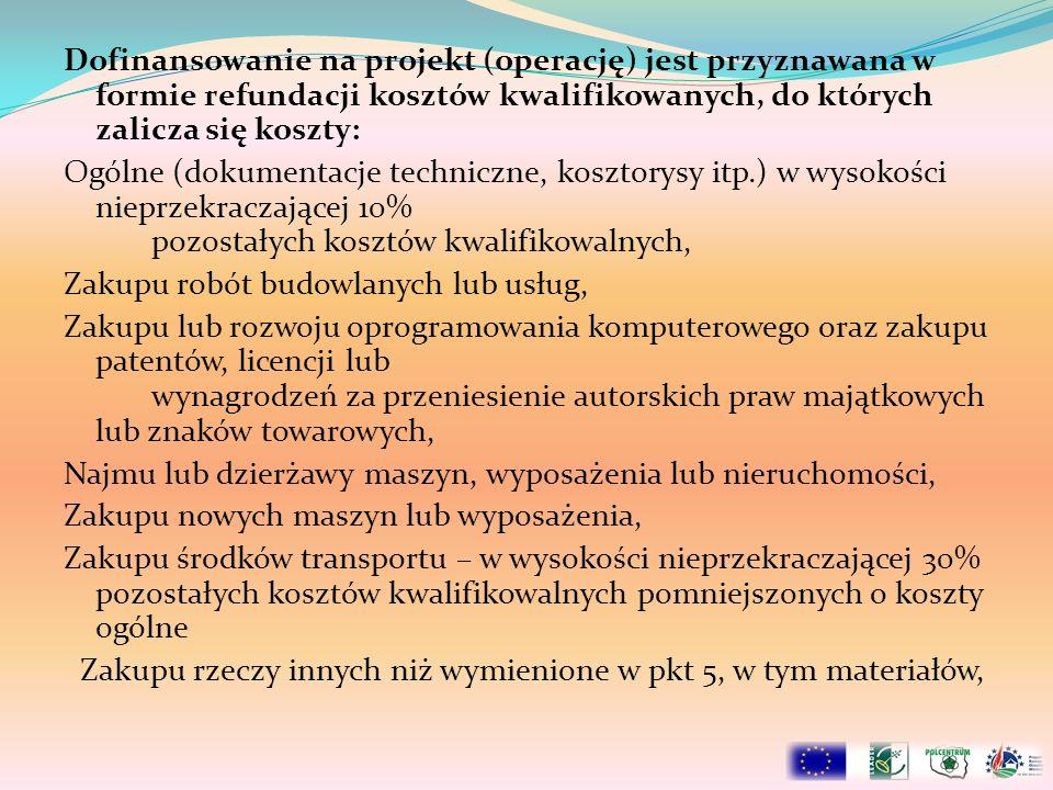 Maksymalna kwota dofinansowania 300 000 PLN netto, maksymalny poziom dofinansowania 70% 300 000 PLN – dotacja unijna 129 000 PLN – wkład własny 429 000 PLN – całkowity koszt projektu netto 98 670 PLN - podatek VAT do odzyskania z Urzędu Skarbowego w przypadku przedsiębiorcy płatnika podatku VAT 527 670 PLN – całkowity koszt projektu brutto Utworzenie minimum 1 miejsca pracy i utrzymanie go przez minimum 3 lata od otrzymania płatności końcowej (chyba, że biznesplan wydłuża ten okres).
