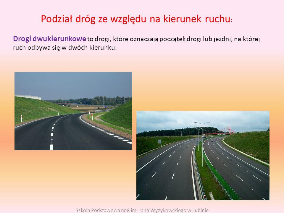 Podział dróg ze względu na kierunek ruchu : Drogi dwukierunkowe to drogi, które oznaczają początek drogi lub jezdni, na której ruch odbywa się w dwóch