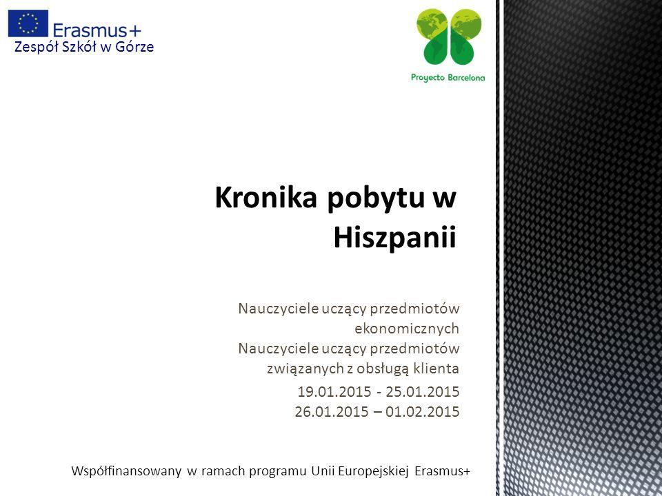 Współfinansowany w ramach programu Unii Europejskiej Erasmus+ Zespół Szkół w Górze Przygotowanie pedagogiczno-kulturowe i j ę zykowe.