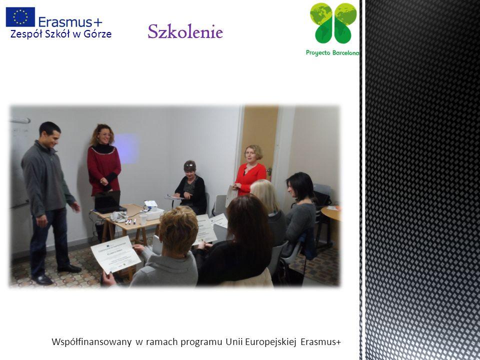 Współfinansowany w ramach programu Unii Europejskiej Erasmus+ Zespół Szkół w Górze Wr ę czenie certyfikatów
