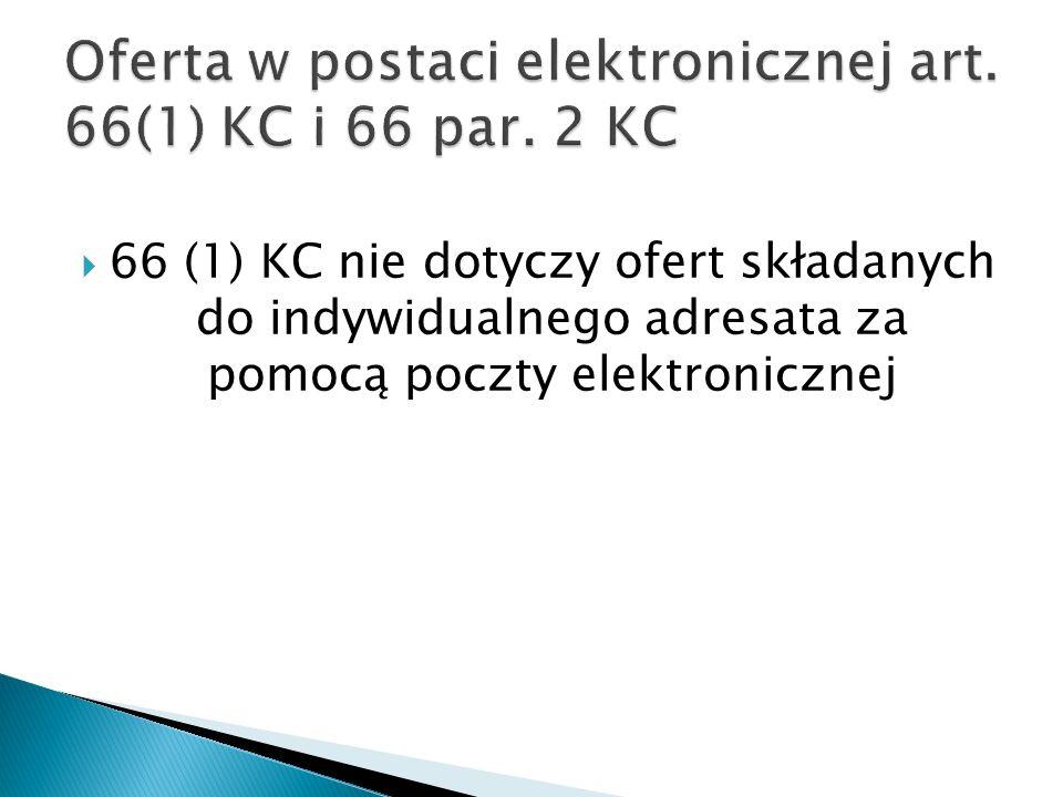 66 (1) KC nie dotyczy ofert składanych do indywidualnego adresata za pomocą poczty elektronicznej