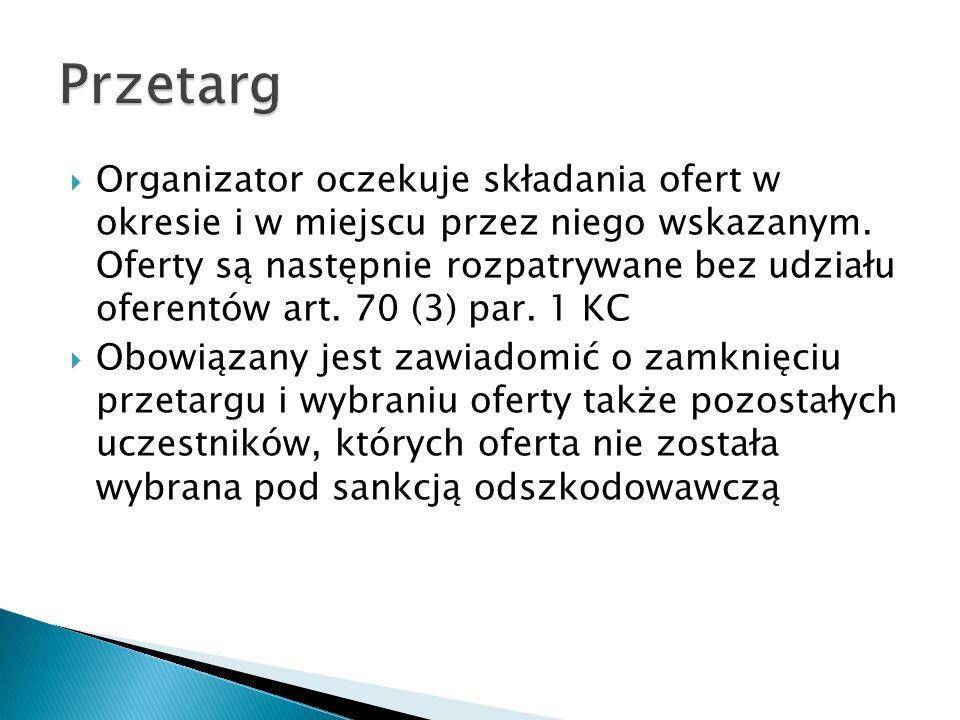  Organizator oczekuje składania ofert w okresie i w miejscu przez niego wskazanym. Oferty są następnie rozpatrywane bez udziału oferentów art. 70 (3)