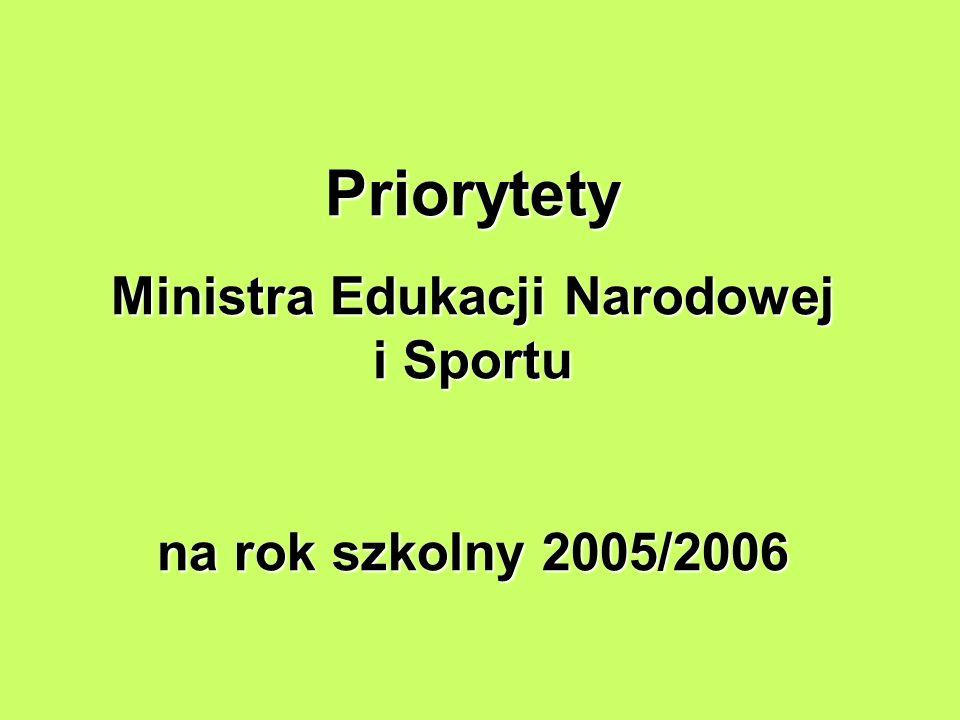 Priorytety Ministra Edukacji Narodowej i Sportu na rok szkolny 2005/2006