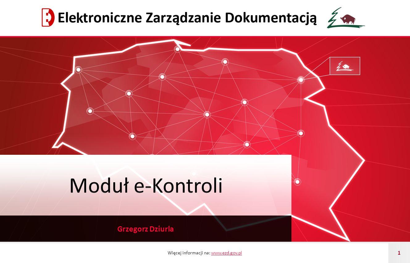 Więcej informacji na: www.ezd.gov.plwww.ezd.gov.pl 1 Grzegorz Dziurla