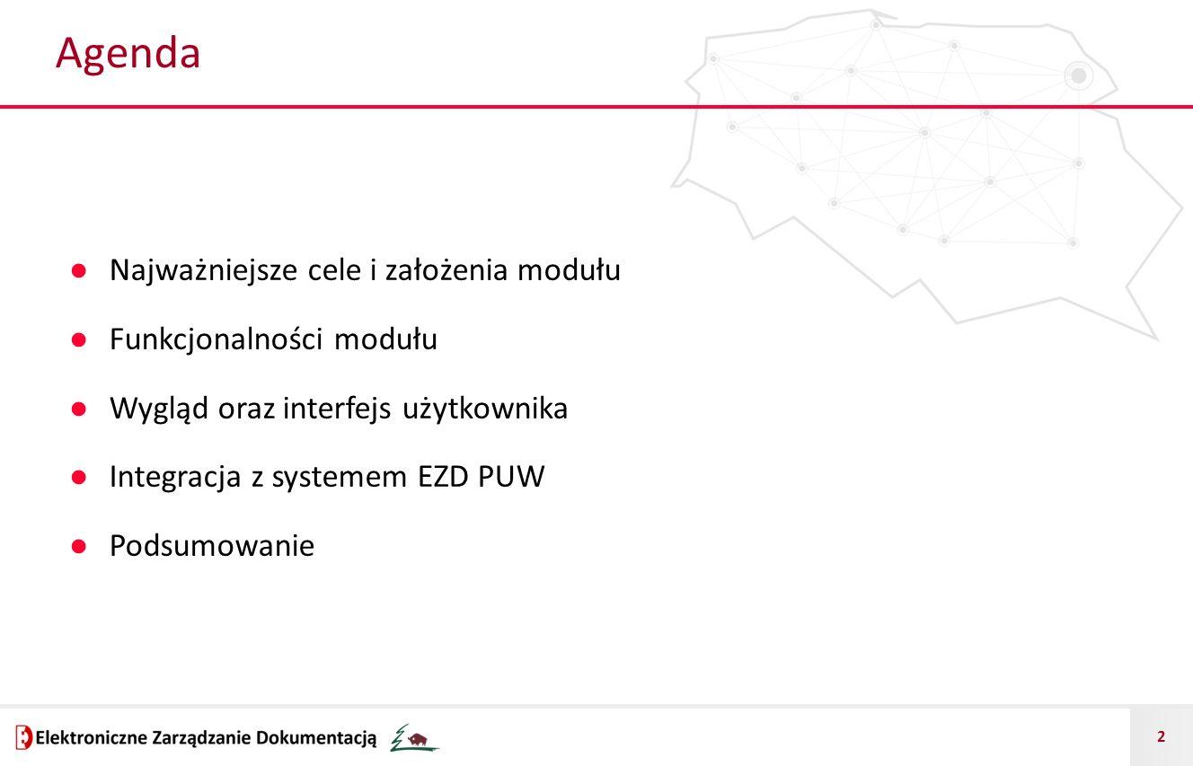 13 Integracja z EZD PUW ● Najważniejsze obszary integracji: – struktura organizacyjna, – okresowe plany kontroli, – kontrole (dokumentacja, korespondencja, itp.), – metaadresaci (listy seryjne), – automatyczne zakładanie koszulek i spraw, – inne.