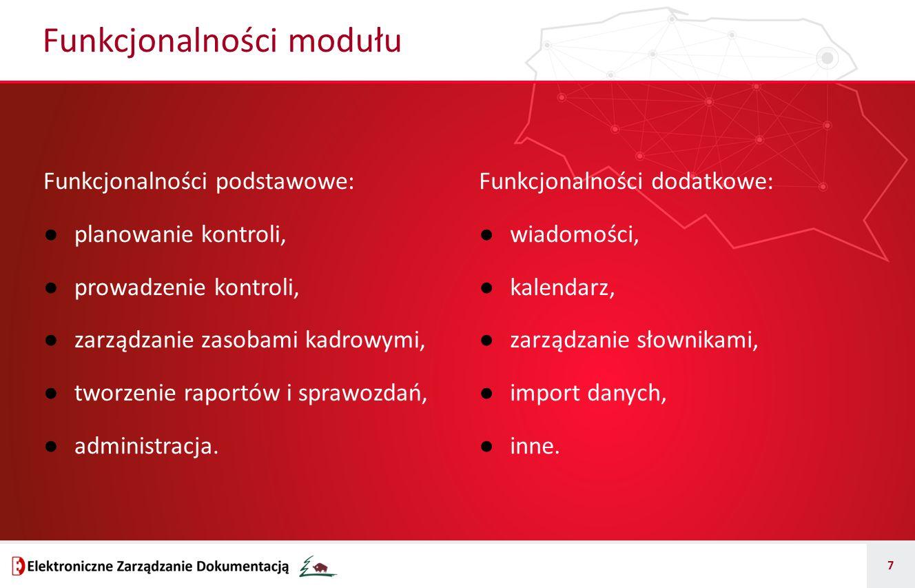 8 ● Zarządzanie zasobami kadrowymi: – gromadzenie informacji o uprawnieniach i szkoleniach pracowników, – generowanie zestawień (także wykresów) dotyczących obciążenia pracą (zarówno dla pracowników, jak i jednostek), – edycja danych specyficznych dla modułu (np.