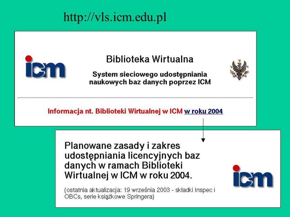 http://vls.icm.edu.pl Planowane zasady, zakres licencji i koszty w roku 2004
