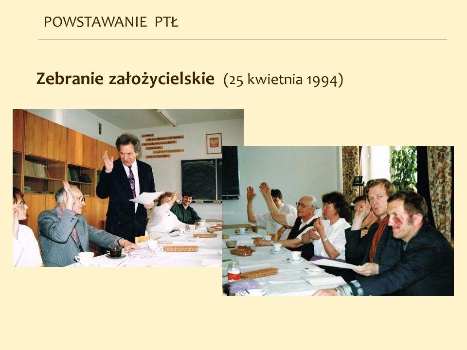 Zebranie założycielskie (25 kwietnia 1994) POWSTAWANIE PTŁ