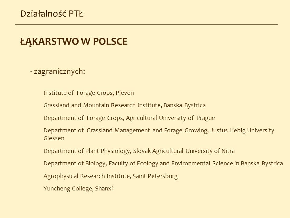 Działalność PTŁ - zagranicznych: Institute of Forage Crops, Pleven Grassland and Mountain Research Institute, Banska Bystrica Department of Forage Cro