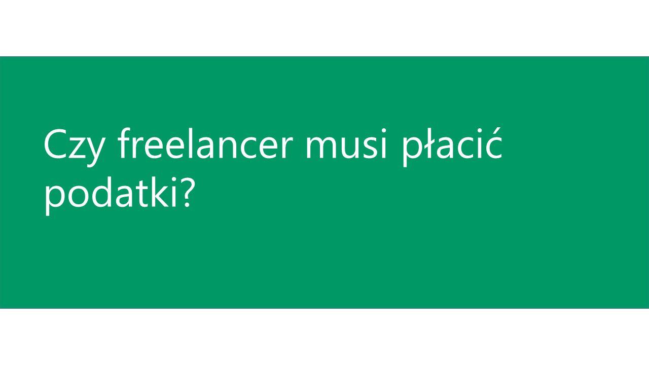 Pytania na dziś Czy freelancer musi płacić podatki?