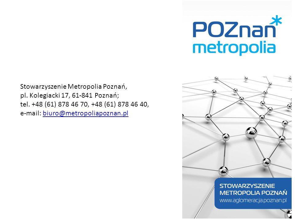 Stowarzyszenie Metropolia Poznań, pl. Kolegiacki 17, 61-841 Poznań; tel. +48 (61) 878 46 70, +48 (61) 878 46 40, e-mail: biuro@metropoliapoznan.plbiur