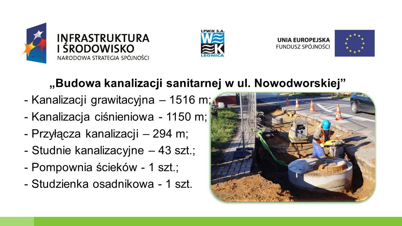 - Kanalizacji grawitacyjna – 1516 m; - Kanalizacja ciśnieniowa - 1150 m; - Przyłącza kanalizacji – 294 m; -Studnie kanalizacyjne – 43 szt.; - Pompownia ścieków - 1 szt.; - Studzienka osadnikowa - 1 szt.