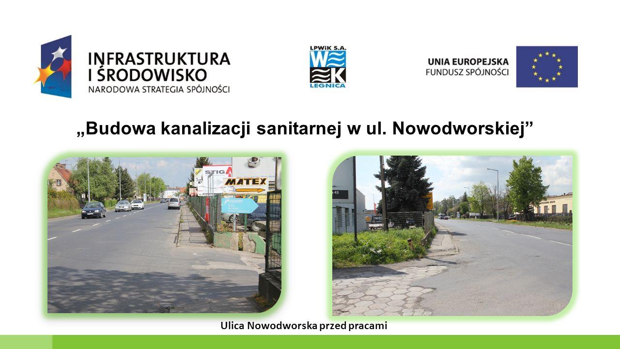 """""""Budowa kanalizacji sanitarnej w ul. Nowodworskiej Ulica Nowodworska przed pracami"""