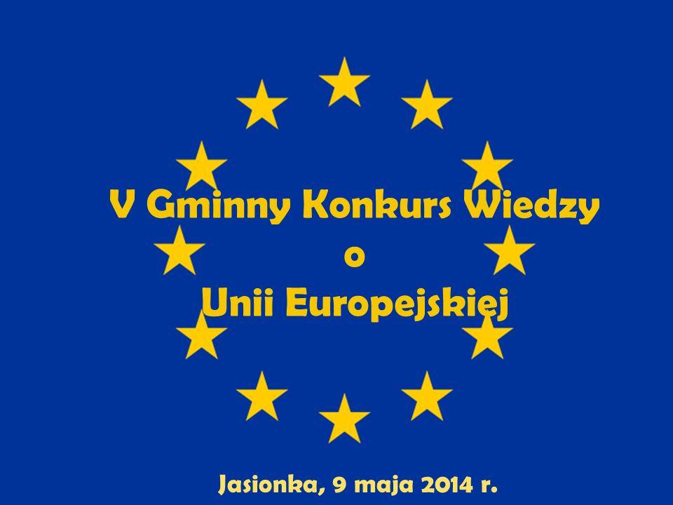 V Gminny Konkurs Wiedzy o Unii Europejskiej Jasionka, 9 maja 2014 r.