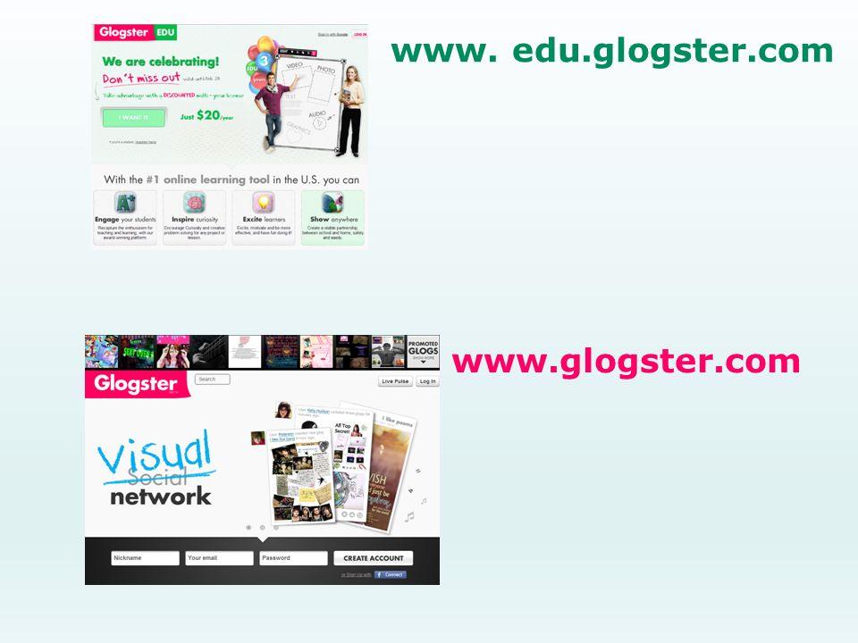 www.glogster.com www. edu.glogster.com