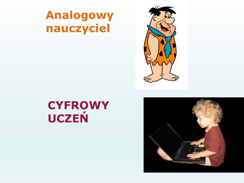 Analogowy nauczyciel CYFROWY UCZEŃ
