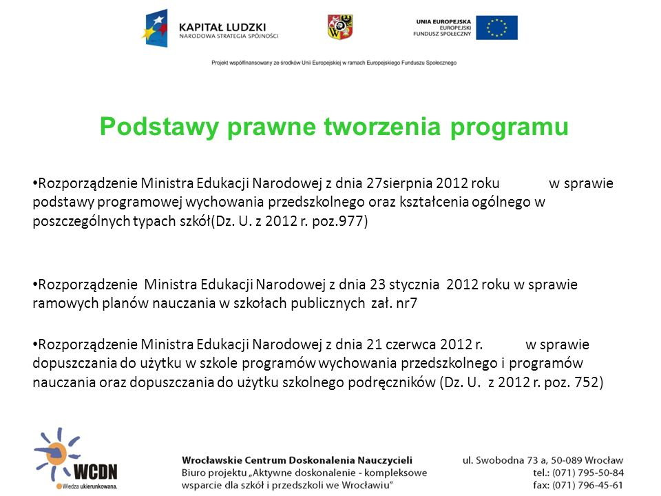 Rozporządzenie Ministra Edukacji Narodowej z dnia 27sierpnia 2012 roku w sprawie podstawy programowej wychowania przedszkolnego oraz kształcenia ogóln
