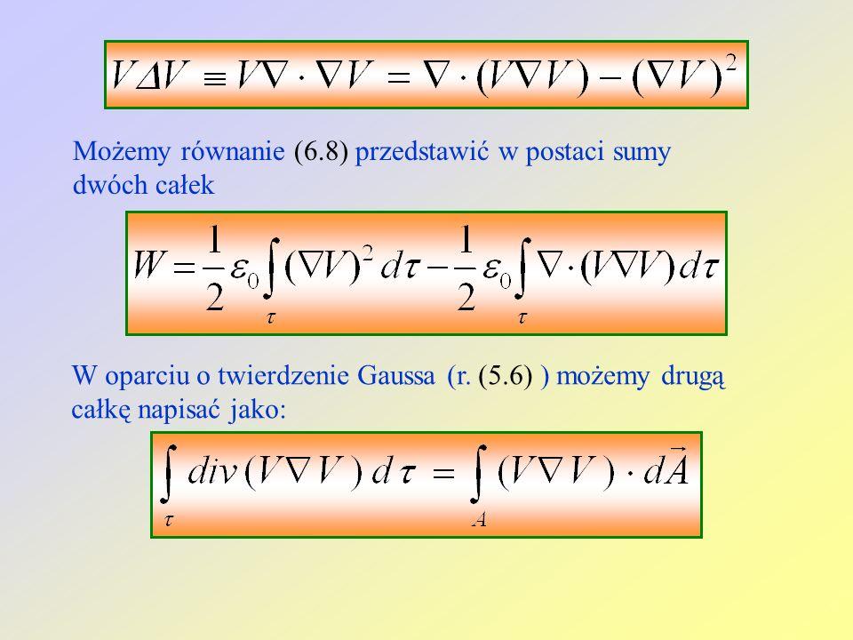 Możemy równanie (6.8) przedstawić w postaci sumy dwóch całek W oparciu o twierdzenie Gaussa (r.