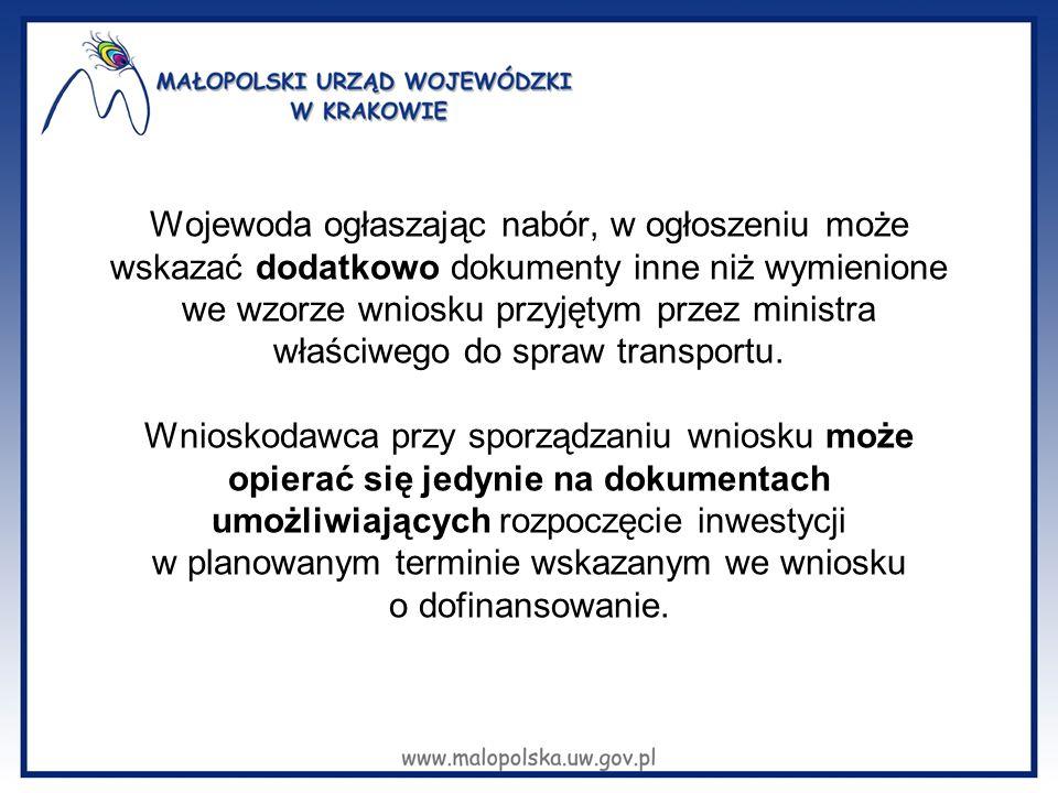 Wojewoda ogłaszając nabór, w ogłoszeniu może wskazać dodatkowo dokumenty inne niż wymienione we wzorze wniosku przyjętym przez ministra właściwego do