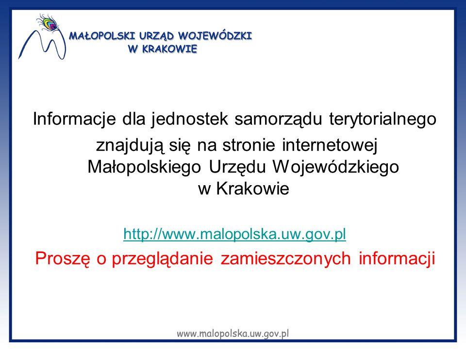 Informacje dla jednostek samorządu terytorialnego znajdują się na stronie internetowej Małopolskiego Urzędu Wojewódzkiego w Krakowie http://www.malopo