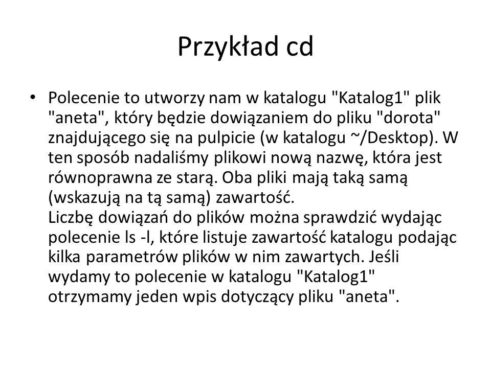 Przykład cd Polecenie to utworzy nam w katalogu