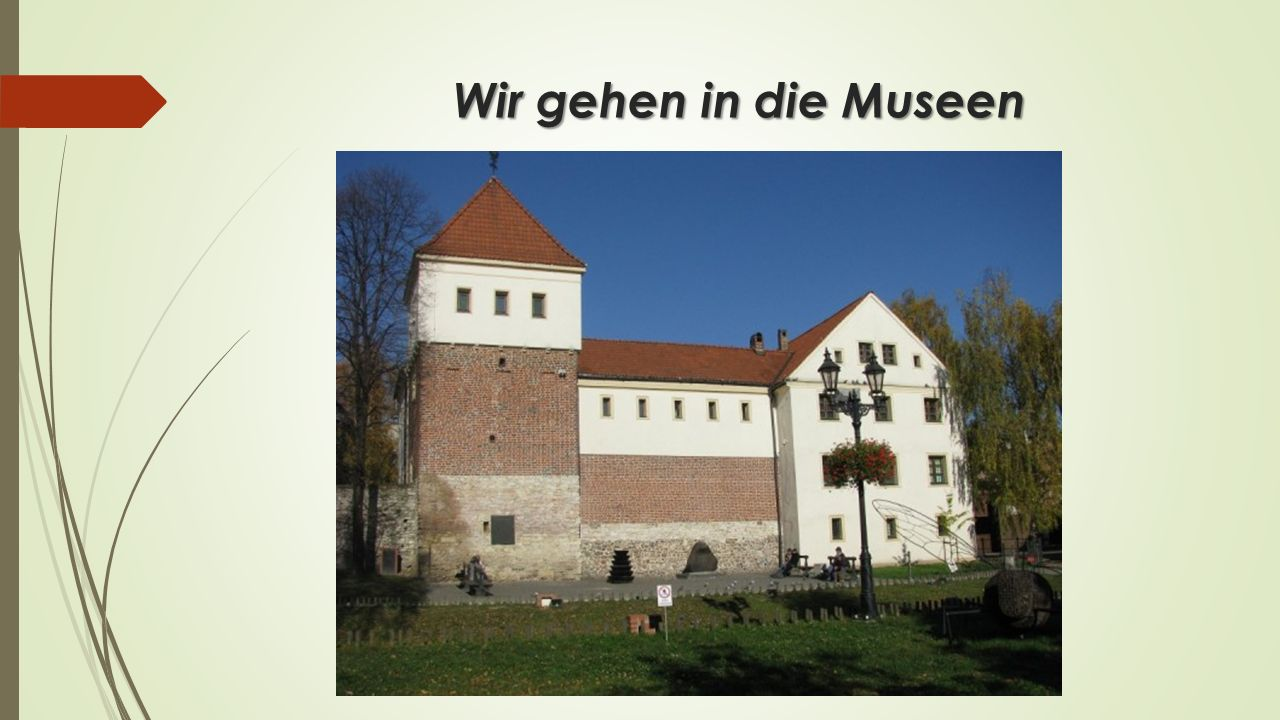 Wir gehen in die Museen