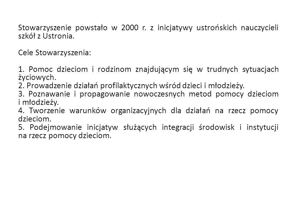 Stowarzyszenie powstało w 2000 r. z inicjatywy ustrońskich nauczycieli szkół z Ustronia.