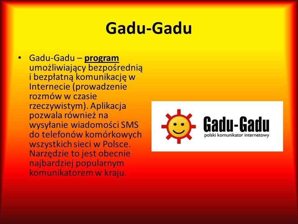 Gadu-Gadu Gadu-Gadu – program umożliwiający bezpośrednią i bezpłatną komunikację w Internecie (prowadzenie rozmów w czasie rzeczywistym).
