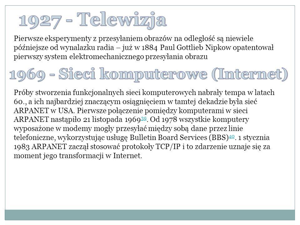 Pierwsze eksperymenty z przesyłaniem obrazów na odległość są niewiele późniejsze od wynalazku radia – już w 1884 Paul Gottlieb Nipkow opatentował pierwszy system elektromechanicznego przesyłania obrazu Próby stworzenia funkcjonalnych sieci komputerowych nabrały tempa w latach 60., a ich najbardziej znaczącym osiągnięciem w tamtej dekadzie była sieć ARPANET w USA.