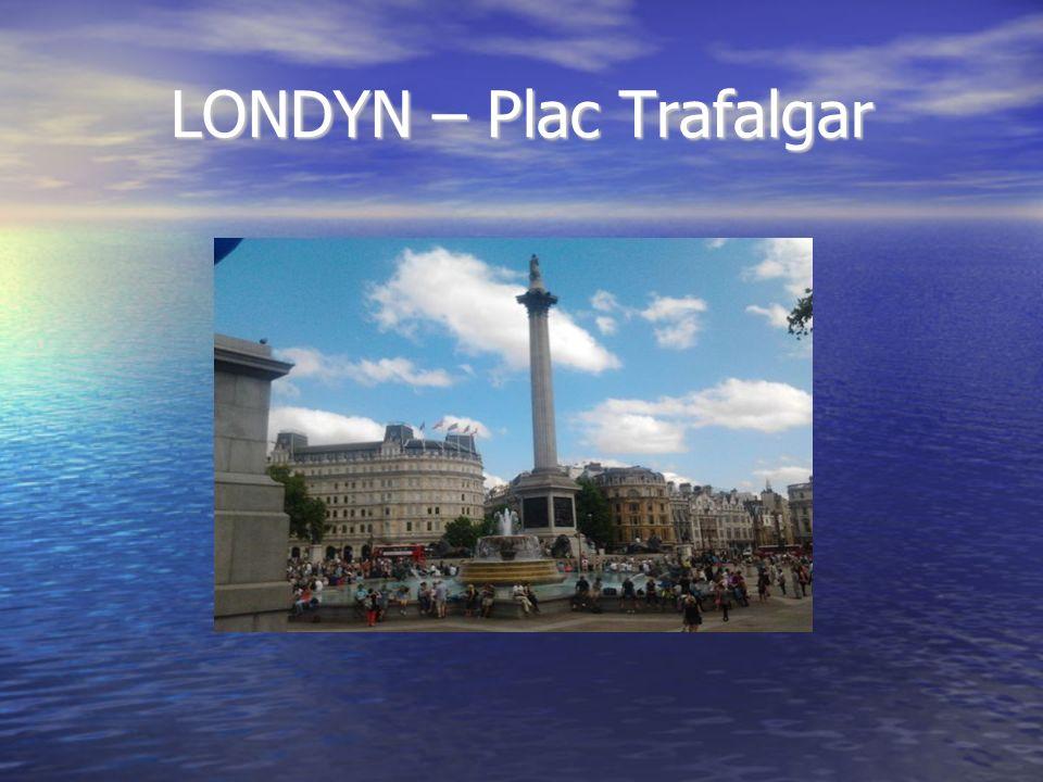 LONDYN – Plac Trafalgar