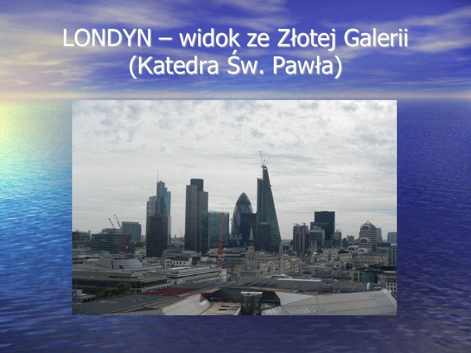 LONDYN – widok ze Złotej Galerii ( K atedra Św. Pawła)