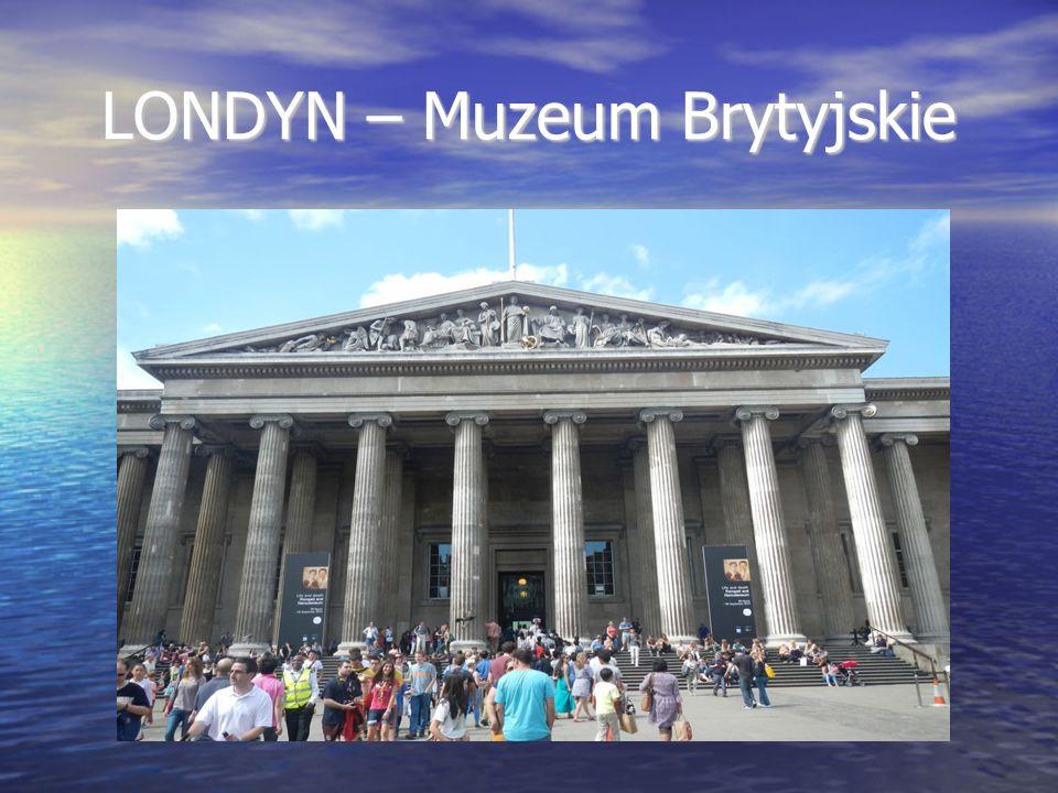 LONDYN – Muzeum Brytyjskie
