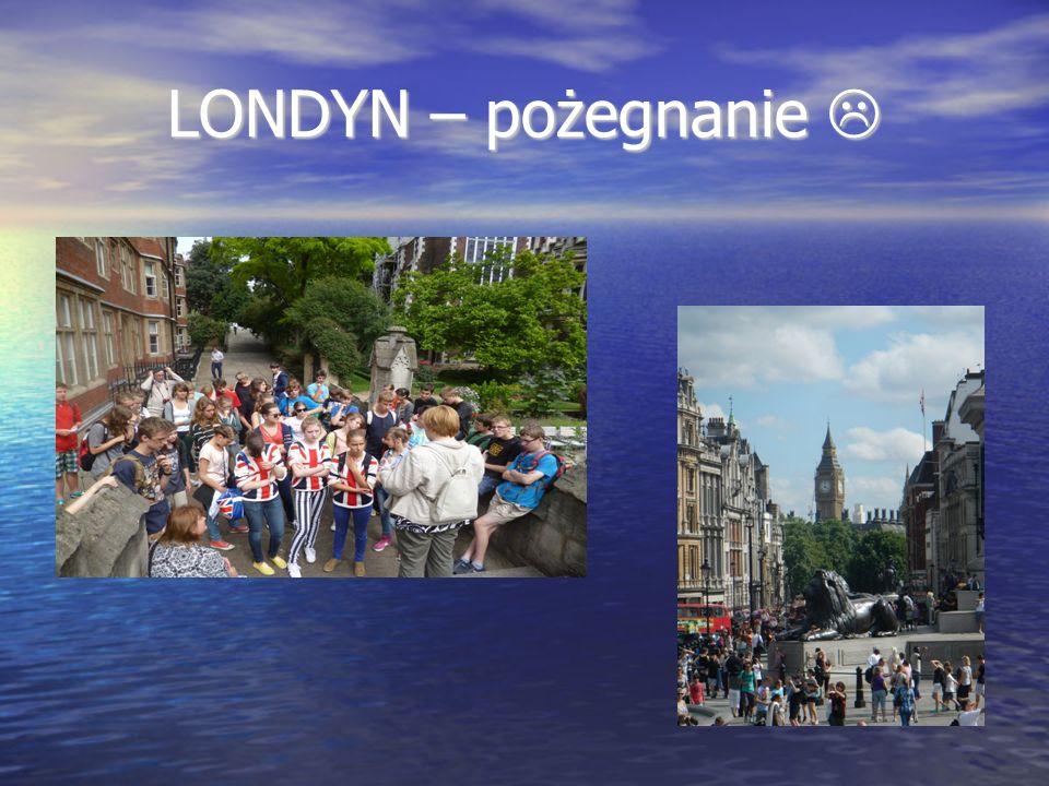 LONDYN – pożegnanie 