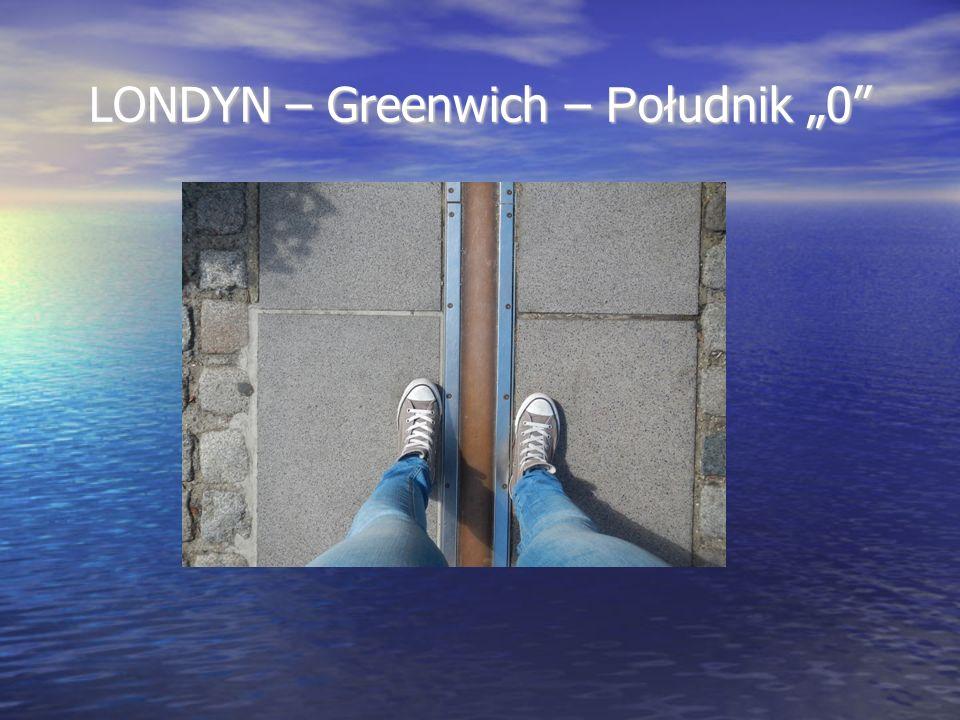 """LONDYN – Greenwich – P ołudnik """"0"""