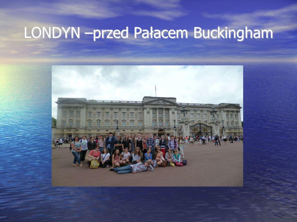 LONDYN –przed Pałacem Buckingham