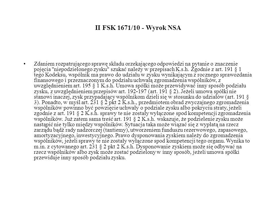 II FSK 1671/10 - Wyrok NSA Zdaniem rozpatrującego sprawę składu orzekającego odpowiedzi na pytanie o znaczenie pojęcia niepodzielonego zysku szukać należy w przepisach K.s.h.
