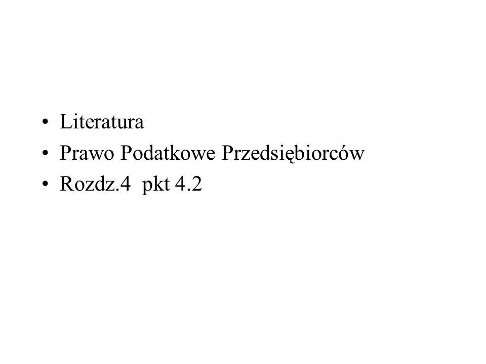 Literatura Prawo Podatkowe Przedsiębiorców Rozdz.4 pkt 4.2