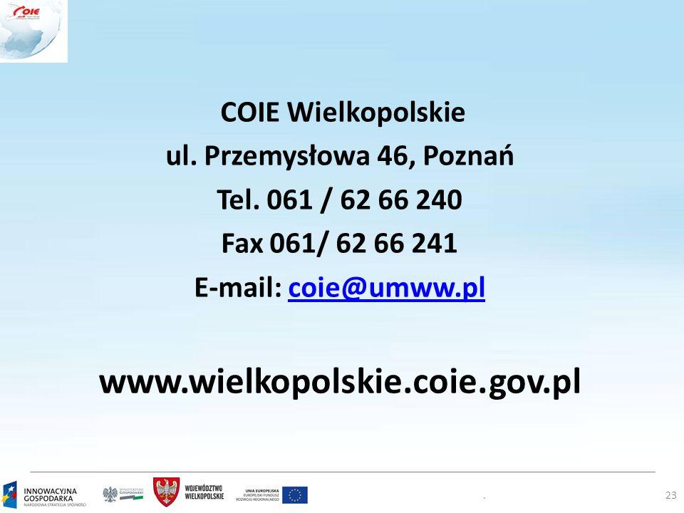 COIE Wielkopolskie ul. Przemysłowa 46, Poznań Tel. 061 / 62 66 240 Fax 061/ 62 66 241 E-mail: coie@umww.plcoie@umww.pl www.wielkopolskie.coie.gov.pl.2
