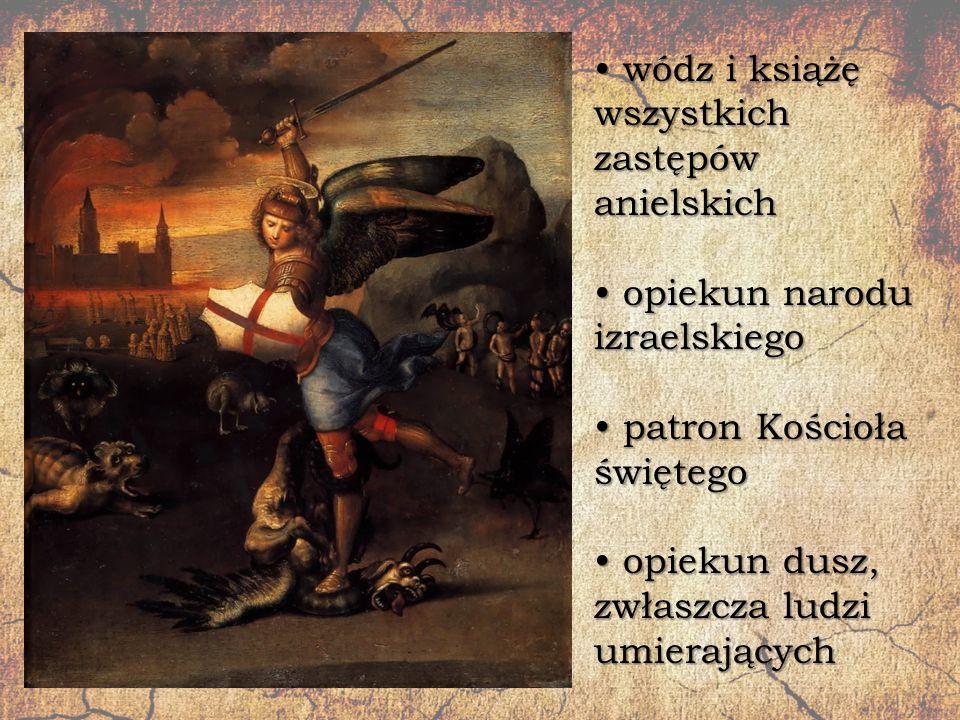 wódz i książę wszystkich zastępów anielskich wódz i książę wszystkich zastępów anielskich opiekun narodu izraelskiego opiekun narodu izraelskiego patr