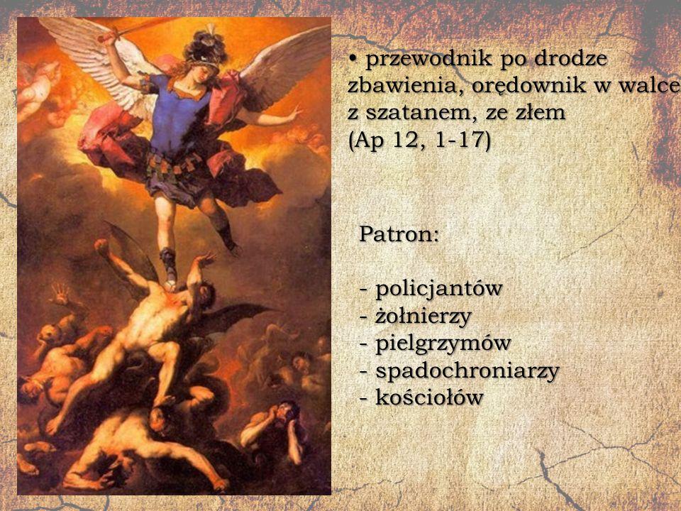 przewodnik po drodze zbawienia, orędownik w walce z szatanem, ze złem (Ap 12, 1-17) przewodnik po drodze zbawienia, orędownik w walce z szatanem, ze z