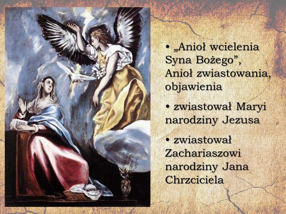 """""""Anioł wcielenia Syna Bożego"""", Anioł zwiastowania, objawienia """"Anioł wcielenia Syna Bożego"""", Anioł zwiastowania, objawienia zwiastował Maryi narodziny"""