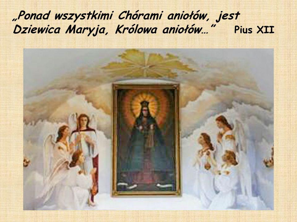 """""""Ponad wszystkimi Chórami aniołów, jest Dziewica Maryja, Królowa aniołów…"""" Pius XII"""