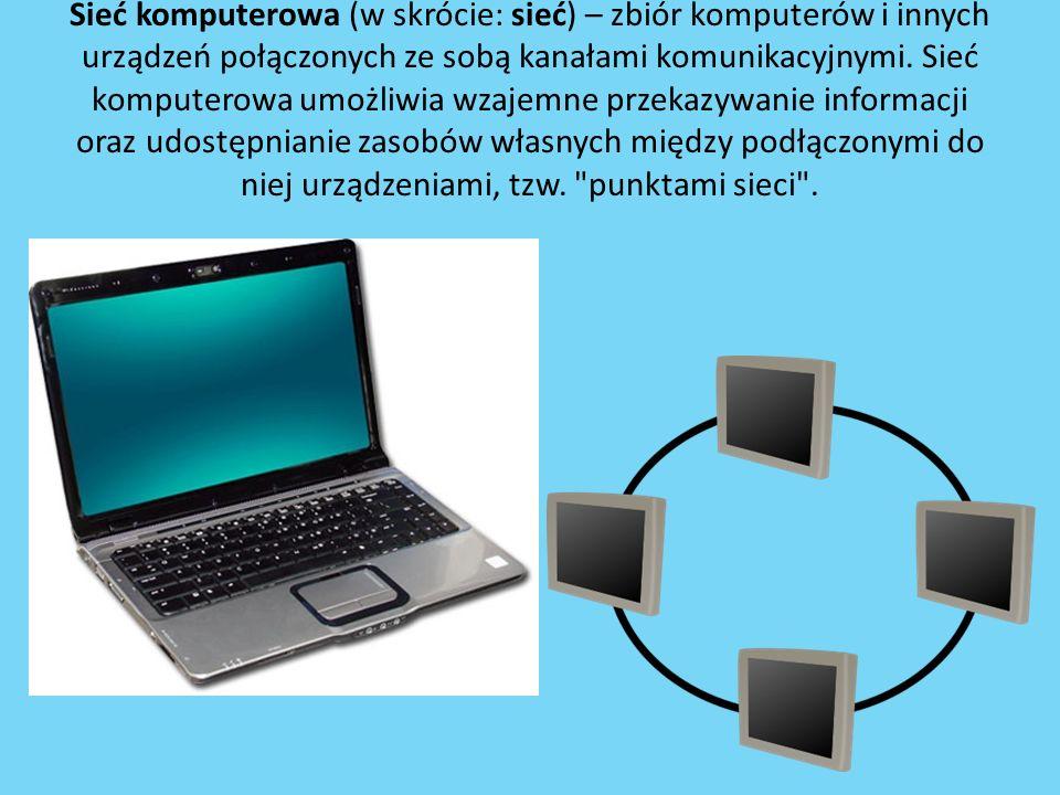 Sieć komputerowa (w skrócie: sieć) – zbiór komputerów i innych urządzeń połączonych ze sobą kanałami komunikacyjnymi. Sieć komputerowa umożliwia wzaje