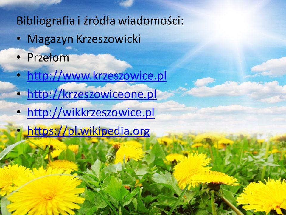 Bibliografia i źródła wiadomości: Magazyn Krzeszowicki Przełom http://www.krzeszowice.pl http://krzeszowiceone.pl http://wikkrzeszowice.pl https://pl.